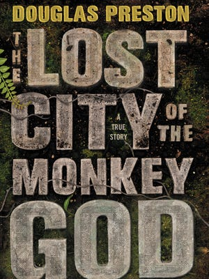 'The Lost City of the Monkey God' by Douglas Preston