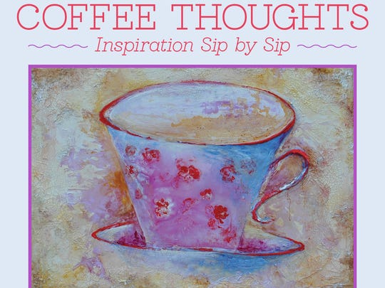 Coffee Thoughts: Inspiration Sip by Sip