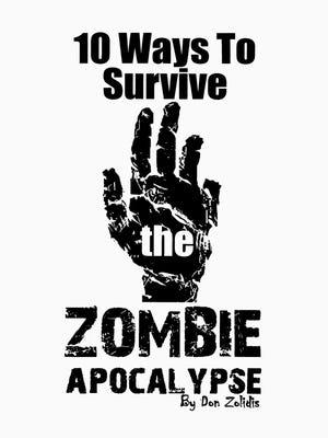 10 Ways to Survive the Zombie Apocalypse
