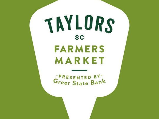 The Taylors Farmers Market presented by Greer State Bank will be held from 4 to 8 p.m. on Thursday evenings at Taylors Mill.