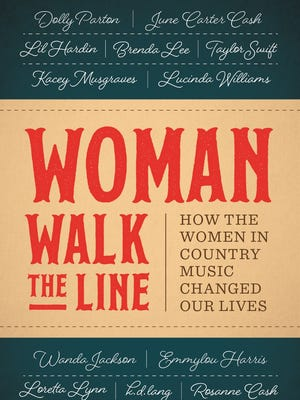 """""""Woman Walk the Line: How the Women in Country Music Changed Our Lives"""" is a new essay collection edited by Nashville-based writer Holly Gleason."""