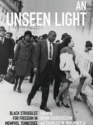 """""""An Unseen Light: Black Struggles for Freedom in Memphis, Tennessee"""""""