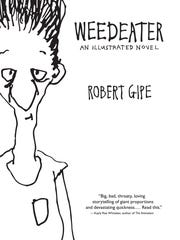 """""""Weedeater"""" by Robert Gipe"""