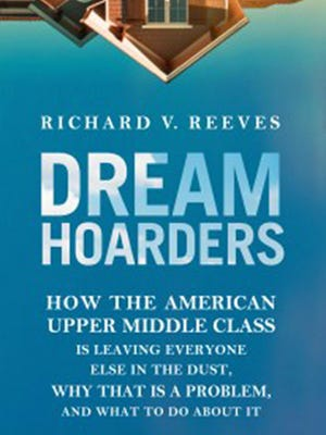 """Cover of """"Dream Hoarders"""" by Richard Reeves."""