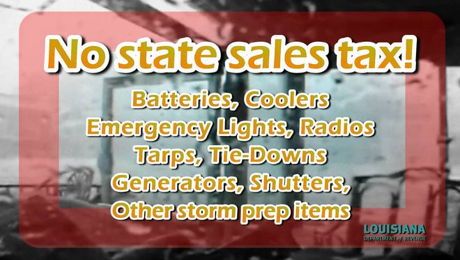 State sales tax will not be charged on emergency preparedness items on Saturday and Sunday in Louisiana.