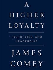 """A Higher Loyalty: Truth, Life and Leadership"" by James"
