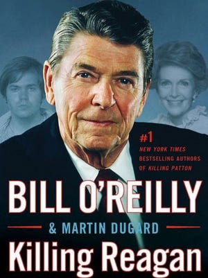 """Killing Reagan"" by Bill O'Reilly and Martin Dugard (Holt)"