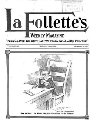 La Follette's Weekly Magazine was one of the Progressive Era policy journals that regularly argued in favor of cities converting to an administrator or city manager system.