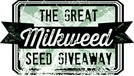 The Great Milkweed Seed Giveaway.