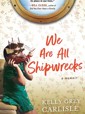 """In """"We Are All Shipwrecks,"""" Kelly Grey Carlisle writes about her eccentric family and the legacy of a violent crime."""