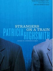 """""""Strangers On A Train,""""  by Patricia Highsmith."""