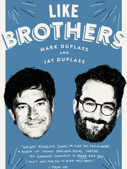 'Like Brothers' by Mark Duplass and Jay Duplass.
