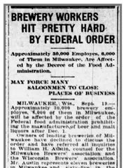 Two years before Prohibition took effect, the federal government ordered breweries to cease brewing operations as of Dec. 1, 1918.