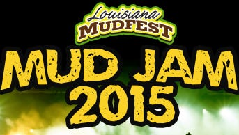 Mud Jam 2015 is set for Saturday at Louisiana Mudfest in Colfax.