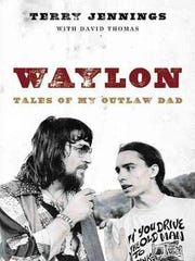 """Terry Jennings' new book about his father, """"Waylon:"""