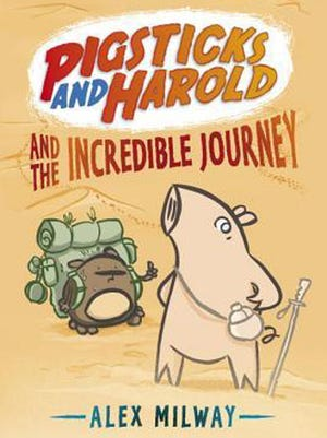 """Pigsticks and Harold and the Incredible Journey,"" by Alex Milway."