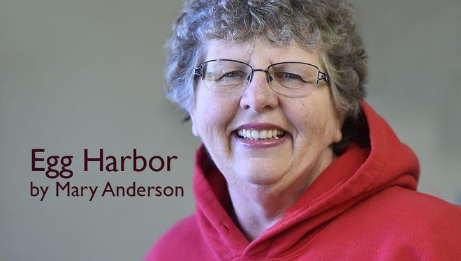 Egg Harbor columnist Mary Anderson.