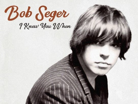 "Cover of Bob Seger's new album, ""I Knew You When"""