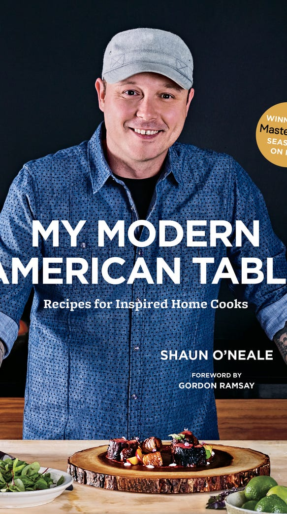 "Shaun O'Neale's cookbook ""My Modern American Table"""