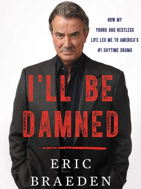 636219796829169375-2.-Eric-Braeden-autobiography-cover---I-ll-Be-Damned-How-My-Young-and-Restless-Life-Led-Me-to-America-s-1-Daytime-Drama.jpg