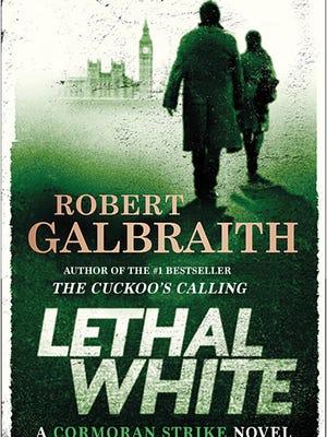 """Lethal White"" by Robert Galbraith."