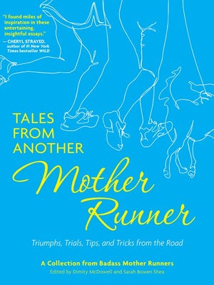 """""""Tales from Another Mother Runner: Triumphs, Trials, Tips, and Tricks from the Road"""" is due out Tuesday."""