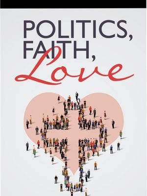"""Bill Swann's book, """"Politics, Faith, Love,"""" with a subtitle, """"A Judge's Notes on Things That Matter."""""""