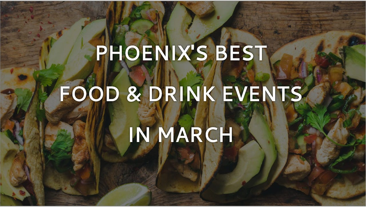 Best March food festivals in Phoenix