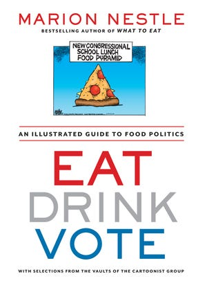 """New York University nutrition professor Marion Nestle shares her favorite cartoons and comics in her new book """"Eat, Drink, Vote: An Illustrated Guide to Food Politics,"""" created in collaboration with the Cartoonist Group."""