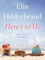 """""""Here's to Us"""" by Elin Hilderbrand"""