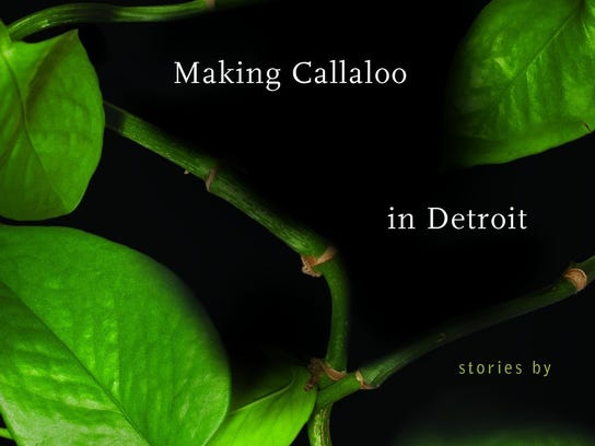 Making Callaloo in Detroit by Lolita Hernandez (Wayne