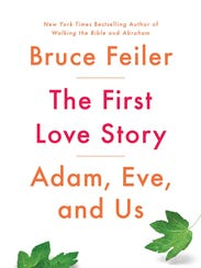 The First Love Story: Adam, Eve and Us is Bruce Feiler's