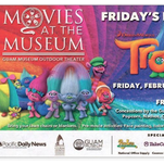Catch 'Trolls' for free at Movies at the Museum, Friday Feb. 17