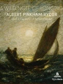 """Book cover, featuring Albert Pinkham Ryder. """"With Sloping Mast and Dipping Prow,"""" ca. 1880-1885. Oil on canvas mounted on fiberboard."""