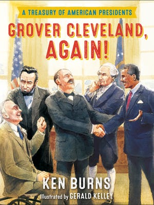 'Grover Cleveland, Again! A Treasury of American Presidents' by Ken Burns