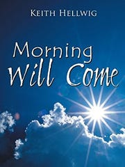 "Keith Hellwig's ""Morning Will Come"" is a sequel to"