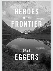 """Heroes of the Frontier"" by Dave Eggers."