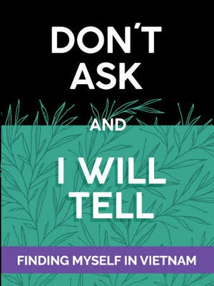 "The front cover of ""Don't Ask and I Will Tell"" by John Whitener."