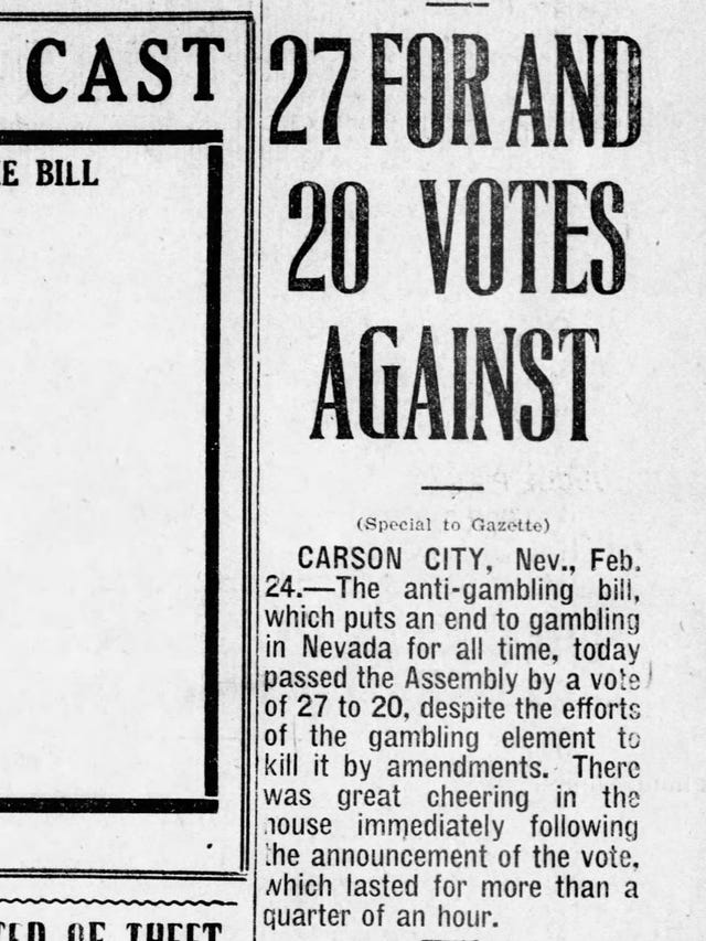 Nevada banned gambling in 1909, reintroduced it on March 19
