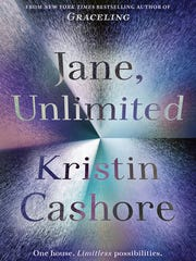 """Jane, Unlimited"" by Kristin Cashore."