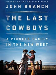 """The Last Cowboys: A Pioneer Family in the New West"" by John Branch."
