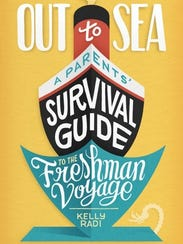 """""""Out to Sea: A Parents' Survival Guide to the Freshman"""