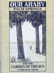 Our Araby, Palm Springs and the Garden of the Sun by