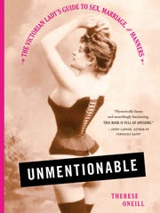 """""""Unmentionable"""" by Therese Oneill is about Victorian womanhood, sex, marriage and manners."""