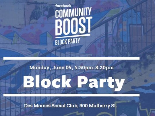 Facebook is hosting a block party Monday night at the Des Moines Social Club to kick off its weeklong Community Boost program in Des Moines June 4-8.
