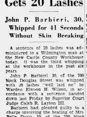 On June 16, 1952, John P. Barbieri became the last Delawarean to be punished at a whipping post.