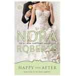 Happy Ever After by Nora Roberts.