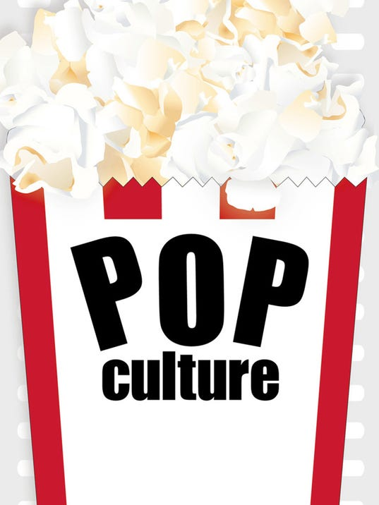 POP CULTURE: Our take on TV, movies and more