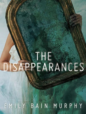 'The Disappearances' by Emily Bain Murphy