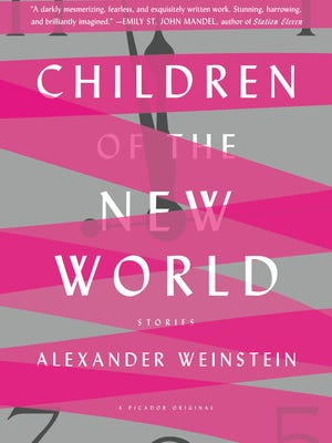 Children of the New World: Stories. By Alexander Weinstein. Picador. 240 pages. $16.